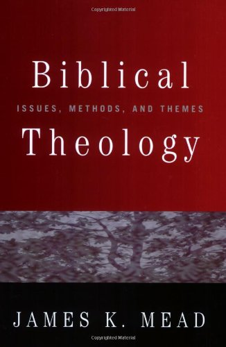 Biblical Theology Issues, Methods, and Themes  2007 edition cover