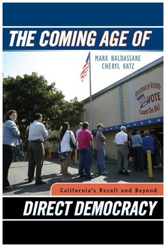 Coming Age of Direct Democracy California's Recall and Beyond  2007 9780742538726 Front Cover