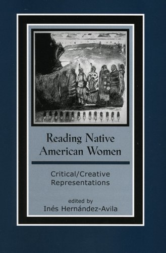 Reading Native American Women Critical/Creative Representations  2005 9780759103726 Front Cover