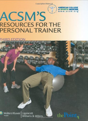 ACSM's Resources for the Personal Trainer  3rd 2010 (Revised) edition cover