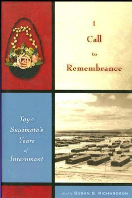 I Call to Remembrance Toyo Suyemoto's Years of Internment  2007 edition cover