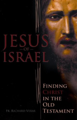 Jesus of Israel Finding Christ in the Old Testament  2007 edition cover