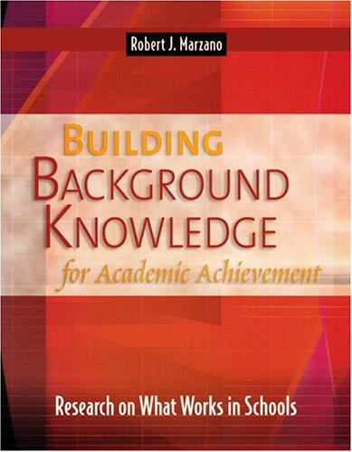 Building Background Knowledge for Academic Achievement Research on What Works in Schools  2004 edition cover