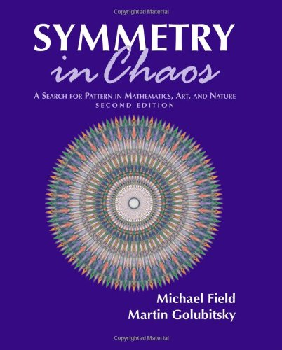 Symmetry in Chaos : A Search for Pattern in Mathematics, Art, and Nature 2nd 2009 (Revised) edition cover