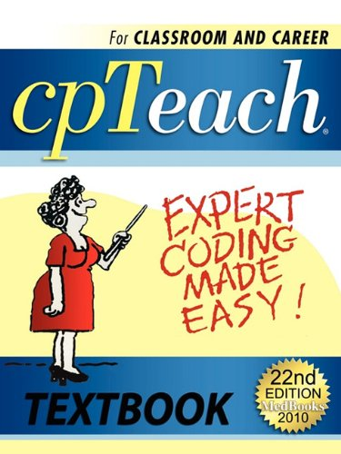 Cpteach Expert Coding Made Easy! 2010: For Classroom or Career  2009 9780982259726 Front Cover