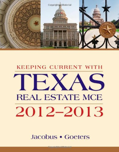 Keeping Current with Texas Real Estate MCE, 2012-2013  11th 2012 9781133364726 Front Cover