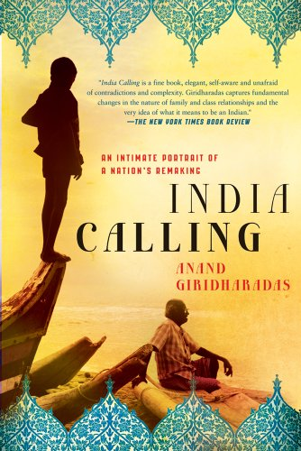 India Calling An Intimate Portrait of a Nation's Remaking  2012 edition cover
