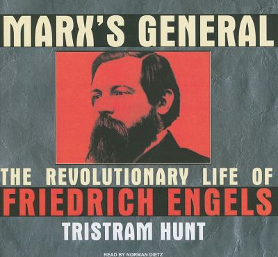 Marx's General: The Revolutionary Life of Friedrich Engels: Library Edition  2010 9781400143726 Front Cover