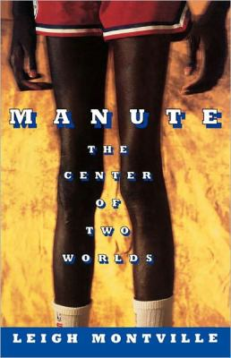 Manute The Center of Two Worlds  2010 9781451620726 Front Cover