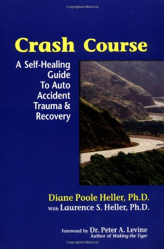 Crash Course A Self-Healing Guide to Auto Accident Trauma and Recovery  2001 9781556433726 Front Cover