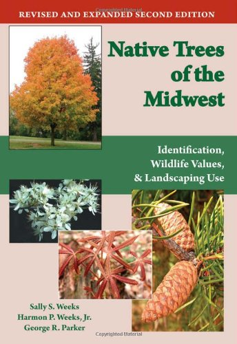 Native Trees of the Midwest Identification, Wildlife Value, and Landscaping Use  2010 edition cover