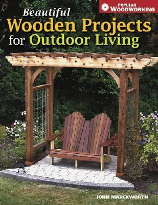 Beautiful Wooden Projects for Outdoor Living   2006 9781558707726 Front Cover