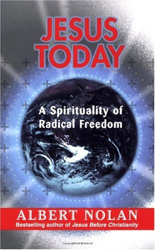 Jesus Today : A Spirituality of Radical Freedom  2006 (Annotated) 9781570756726 Front Cover
