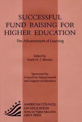 Successful Fund Raising for Higher Education The Advancement of Learning  1997 9781573560726 Front Cover