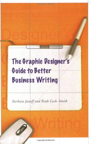 Graphic Designer's Guide to Better Business Writing   2007 9781581154726 Front Cover