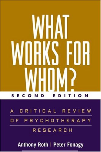 What Works for Whom? A Critical Review of Psychotherapy Research 2nd 2005 (Revised) edition cover