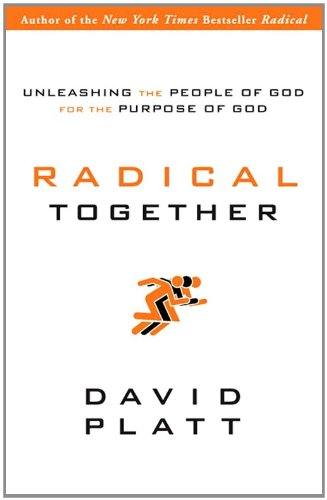 Radical Together Unleashing the People of God for the Purpose of God  2011 edition cover