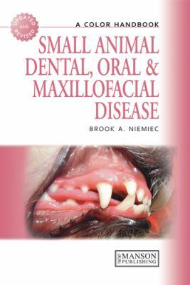 Small Animal Dental, Oral and Maxillofacial Disease  2nd 2011 (Revised) edition cover