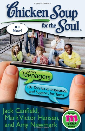 Chicken Soup for the Soul: Just for Teenagers 101 Stories of Inspiration and Support for Teens N/A 9781935096726 Front Cover