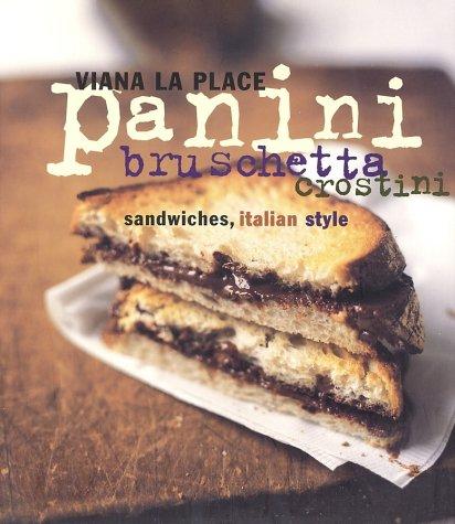 Panini, Bruschetta, Crostini Sandwiches, Italian Style  2003 9780060095727 Front Cover