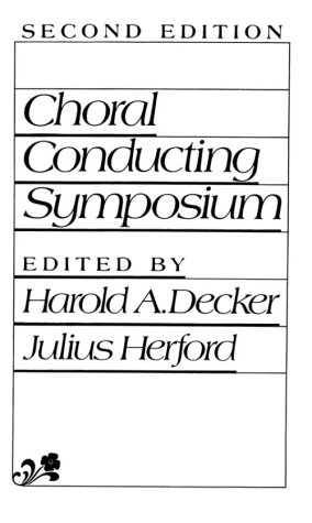 Choral Conducting Symposium  2nd 1988 edition cover