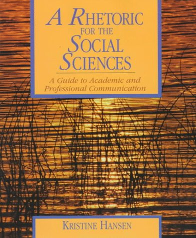 Rhetoric for the Social Sciences A Guide to Academic and Professional Communication  1998 edition cover