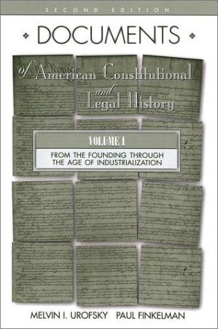 Documents of American Constitutional and Legal History From the Age of Industrialization to the Present 2nd 2002 (Revised) edition cover