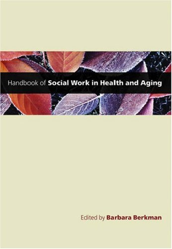 Handbook of Social Work in Health and Aging   2006 9780195173727 Front Cover