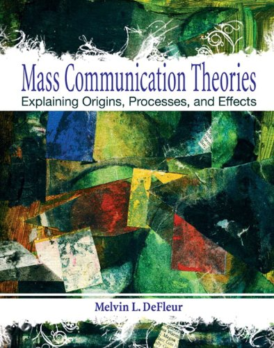 Mass Communication Theories Explaining Origins, Processes, and Effects 4th 2010 edition cover