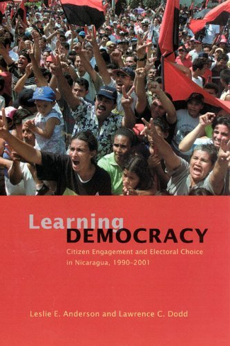 Learning Democracy Citizen Engagement and Electoral Choice in Nicaragua, 1990-2001  2005 edition cover