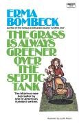 Grass Is Always Greener over the Septic Tank  N/A edition cover