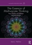 Essence of Multivariate Thinking Basic Themes and Methods 2nd 2014 (Revised) edition cover