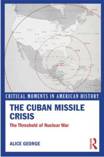 Cuban Missile Crisis At the Threshold of Nuclear War  2013 edition cover