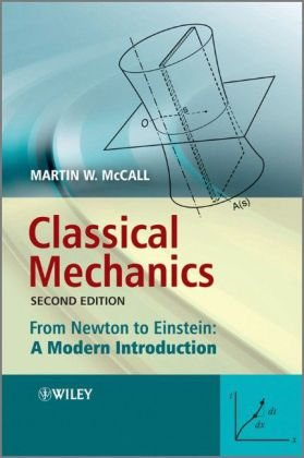 Classical Mechanics From Newton to Einstein - A Modern Introduction 2nd 2010 9780470715727 Front Cover