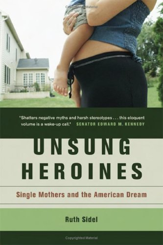 Unsung Heroines Single Mothers and the American Dream  2006 edition cover