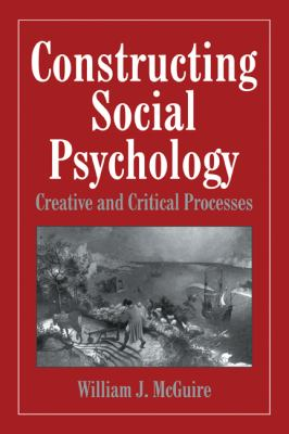 Constructing Social Psychology Creative and Critical Aspects  1999 9780521646727 Front Cover