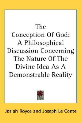 Conception of God A Philosophical Discussion Concerning the Nature of the Divine Idea As A Demonstrable Reality N/A edition cover