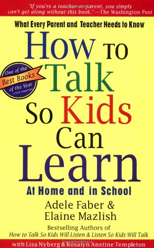 How to Talk So Kids Can Learn at Home and at School What Every Parent and Teacher Needs to Know  1995 edition cover
