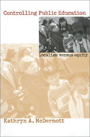 Controlling Public Education Localism vs. Equity  1999 edition cover
