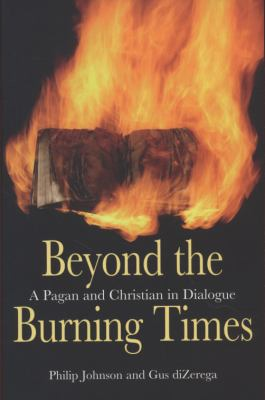 Beyond the Burning Times A Pagan and Christian in Dialogue  2008 edition cover