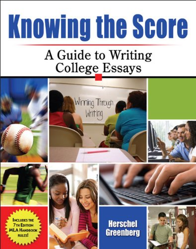 Knowing the Score A Guide to Writing College Essays  2009 (Revised) 9780757564727 Front Cover