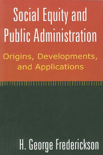 Social Equity and Public Administration Origins, Developments, and Applications  2010 edition cover