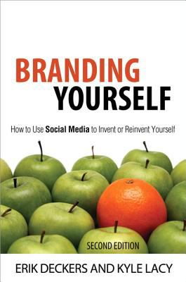 Branding Yourself How to Use Social Media to Invent or Reinvent Yourself 2nd 2013 (Revised) edition cover