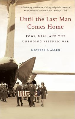 Until the Last Man Comes Home POWs, MIAs, and the Unending Vietnam War  2012 edition cover