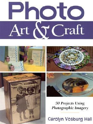 Photo Art and Craft   2001 9780873419727 Front Cover