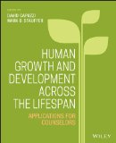 Human Growth and Development Across the Lifespan Applications for Counselors  2016 9781118984727 Front Cover