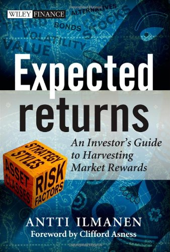 Expected Returns An Investor's Guide to Harvesting Market Rewards  2011 edition cover