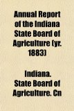Annual Report of the Indiana State Board of Agriculture N/A edition cover