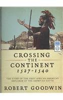 Crossing the Continent 1527-1540: The Story of the First African American Explorer of the American South  2008 edition cover