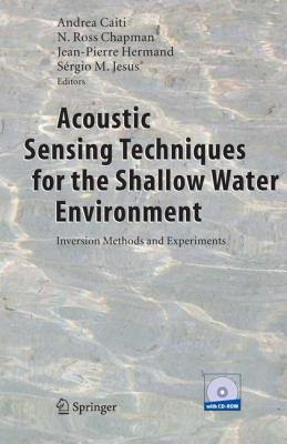 Acoustic Sensing Techniques for the Shallow Water Environment Inversion Methods and Experiments  2006 9781402043727 Front Cover